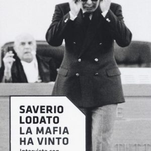 La mafia ha vinto. Intervista Tommaso Buscetta Saverio Lodato