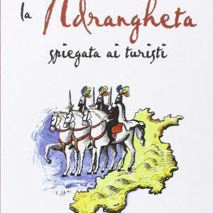 La 'ndrangheta spiegata ai turisti di Francesco Forgione