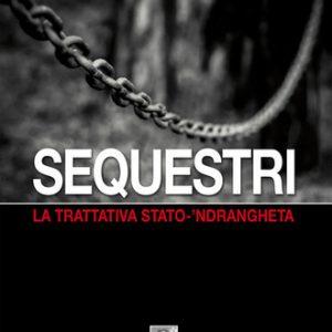 Sequestri. La trattativa Stato-'ndrangheta Filippo Veltri